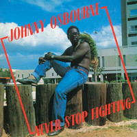 Johnny Osbourne - Never Stop Fighting