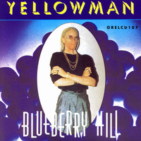 Yellowman - Blueberry Hill