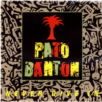 Pato Banton - Never Give In