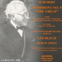 Leo Blech - Schubert : Symphony No.9 in C Major The Great, Verdi : I Vespri Siciliani, La Forza del Destino - Wagner : Rienzi