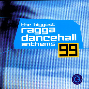 Various Artists - The Biggest Ragga Dancehall Anthems '99