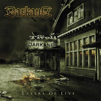 DARKANE - Layers of Live