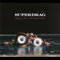 Superdrag - Changin' Tires On The Road To Ruin