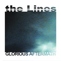 The Lines - Glorious Aftermath