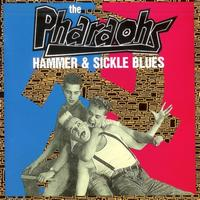The Pharaohs - Hammer And Sickle Blues