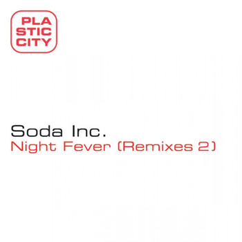 Soda Inc. - Night Fever Remixes 2