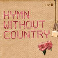 Plus49 - Hymn Without Country