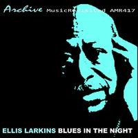Ellis Larkins - Blues In The Night