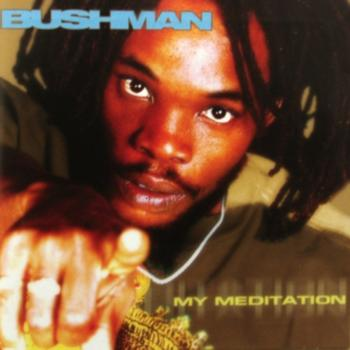 Bushman - My Meditation