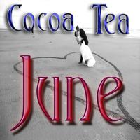 Cocoa Tea - June