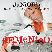 Junior Vasquez - Junior's Nervous Breakdown 2: Demented