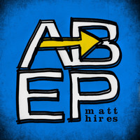 Matt Hires - A to B EP
