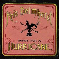 Kris Delmhorst - Songs For A Hurricane
