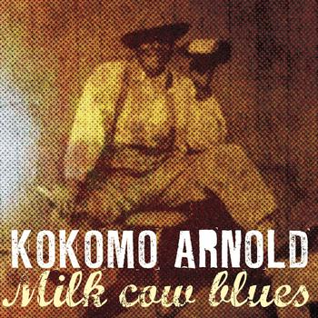 Kokomo Arnold - Milk Cow Blues