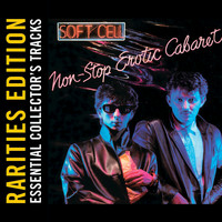 Soft Cell - Non-Stop Erotic Cabaret (Rarities Edition)