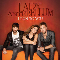 Lady Antebellum - I Run To You (International)