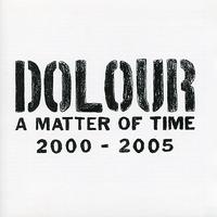 Dolour - A Matter of Time 2000-2005