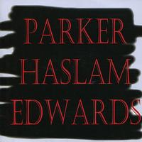 Evan Parker - Parker / Haslam / Edwards