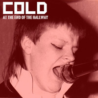 Cold - At the End of the Hallway