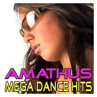 Various Artists - Amathus Mega Dance Hits - Best of Dance, House, Electro, Trance & Techno Music