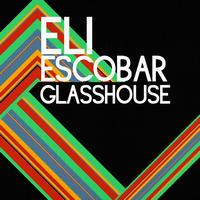 Eli Escobar - Glass House