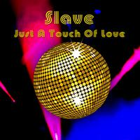Slave - Just A Touch Of Love (Re-Recorded / Remastered)