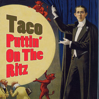 Taco - Puttin' On The Ritz (Re-Recorded / Remastered)
