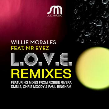 Willie Morales Featuring Mr. Eyez - L.O.V.E. Remixes