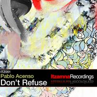 Pablo Acenso - Don't Refuse