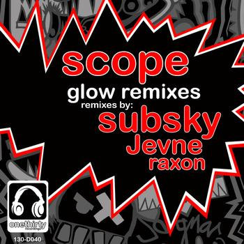 Scope - Glow Remixes
