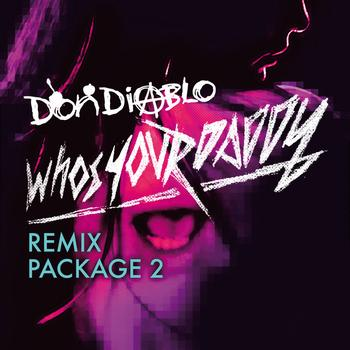 Don Diablo - Who's Your Daddy Remix Package 2