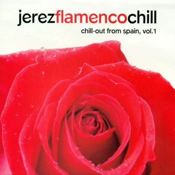 Various Artists - Jerez Flamenco Chill. Chill-Out from Spain, Vol. 1