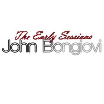 John Bongiovi - The Early Sessions