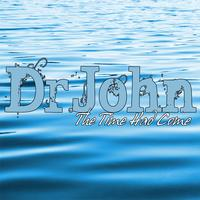 Dr. John - The Time Had Come
