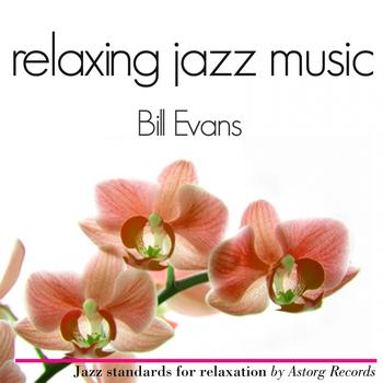 Bill Evans - Bill Evans Relaxing Jazz Music