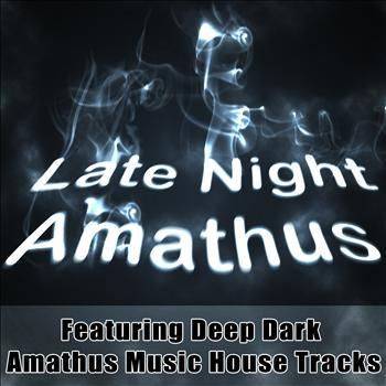Various Artists - Late Night Amathus - Featuring Deep Dark Amathus Music House Tracks