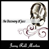Jerry Roll Morton - The Discovery Of Jazz