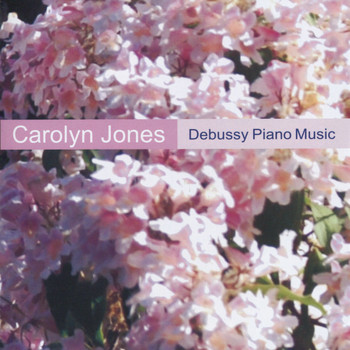 Carolyn Jones - Debussy Piano Music