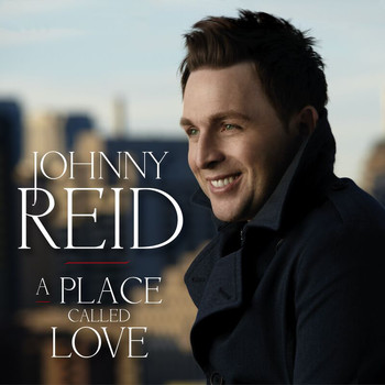 Johnny Reid - A Place Called Love