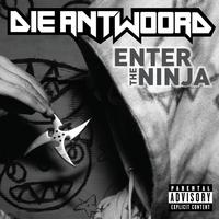 Die Antwoord - Enter The Ninja (International Version [Explicit])