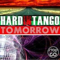 Hard In Tango - Tomorrow