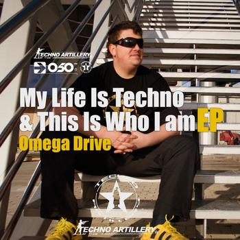 Omega Drive - My Life Is Techno & This Is Who I Am EP