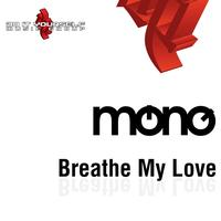 mono - Breathe My Love