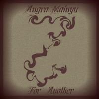 Angra Mainyu - For Another / Against Angels