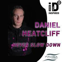 Daniel Heatcliff - Never Slow Down