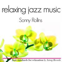 Sonny Rollins - Sonny Rollins Relaxing Jazz Music