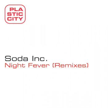 Soda Inc. - Night Fever (Remixes)
