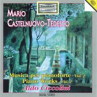 Aldo Ciccolini - Mario Castelnuovo-Tedesco : Piano Works, Vol . 2