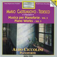 Aldo Ciccolini - Mario Castelnuovo-Tedesco: Piano Works, Vol. 3