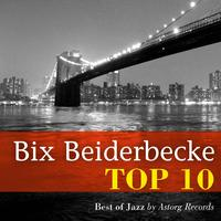 Bix Beiderbeck - Bix Beiderbecke Relaxing Top 10